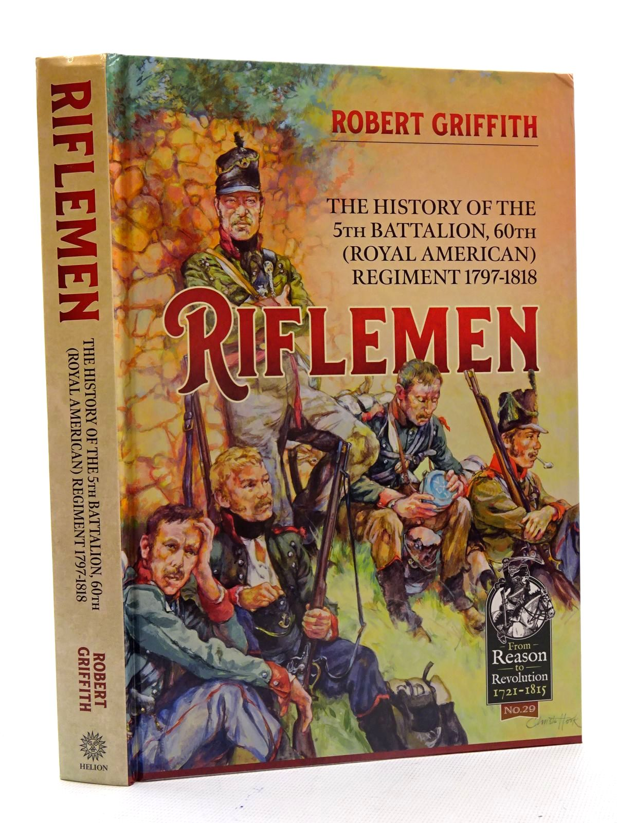 Photo of RIFLEMEN: THE HISTORY OF THE 5TH BATTALION 60TH (ROYAL AMERICAN) REGIMENT, 1797-1818 written by Griffith, Robert published by Helion & Company (STOCK CODE: 1816175)  for sale by Stella & Rose's Books
