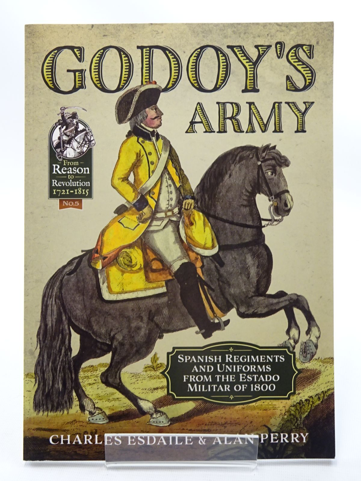 Photo of GODOY'S ARMY: SPANISH REGIMENTS AND UNIFORMS FROM THE ESTADO MILITAR OF 1800 written by Esdaile, Charles<br />Perry, Alan published by Helion & Company (STOCK CODE: 1816184)  for sale by Stella & Rose's Books