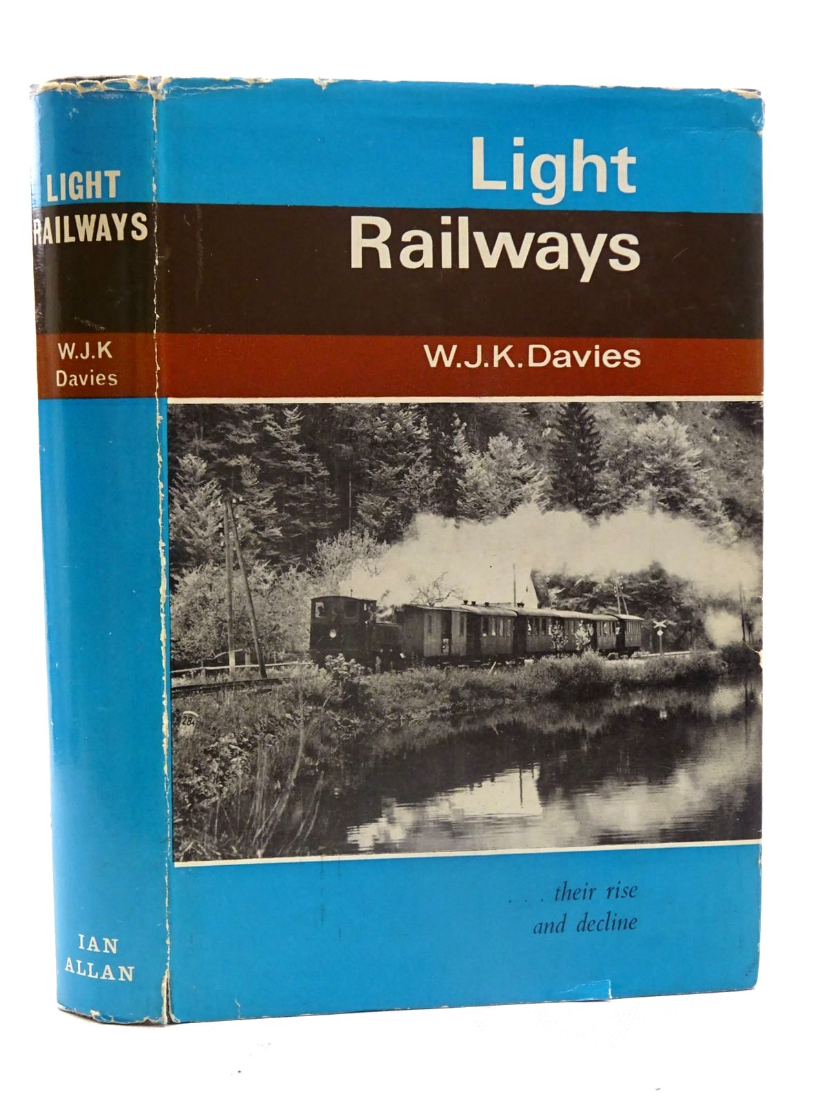 Photo of LIGHT RAILWAYS THEIR RISE AND DECLINE written by Davies, W.J.K. published by Ian Allan (STOCK CODE: 1816187)  for sale by Stella & Rose's Books