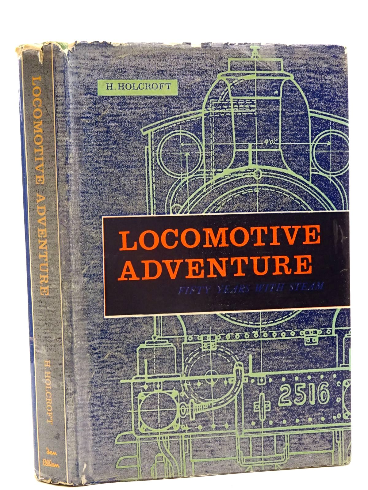 Photo of LOCOMOTIVE ADVENTURE FIFTY YEARS WITH STEAM written by Holcroft, H. published by Ian Allan Ltd. (STOCK CODE: 1816188)  for sale by Stella & Rose's Books