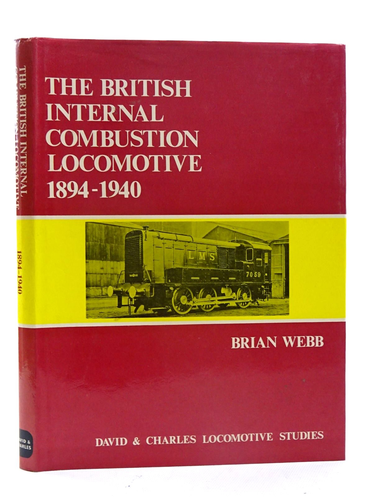 Photo of THE BRITISH INTERNAL-COMBUSTION LOCOMOTIVE 1894-1940 written by Webb, Brian published by David & Charles (STOCK CODE: 1816194)  for sale by Stella & Rose's Books