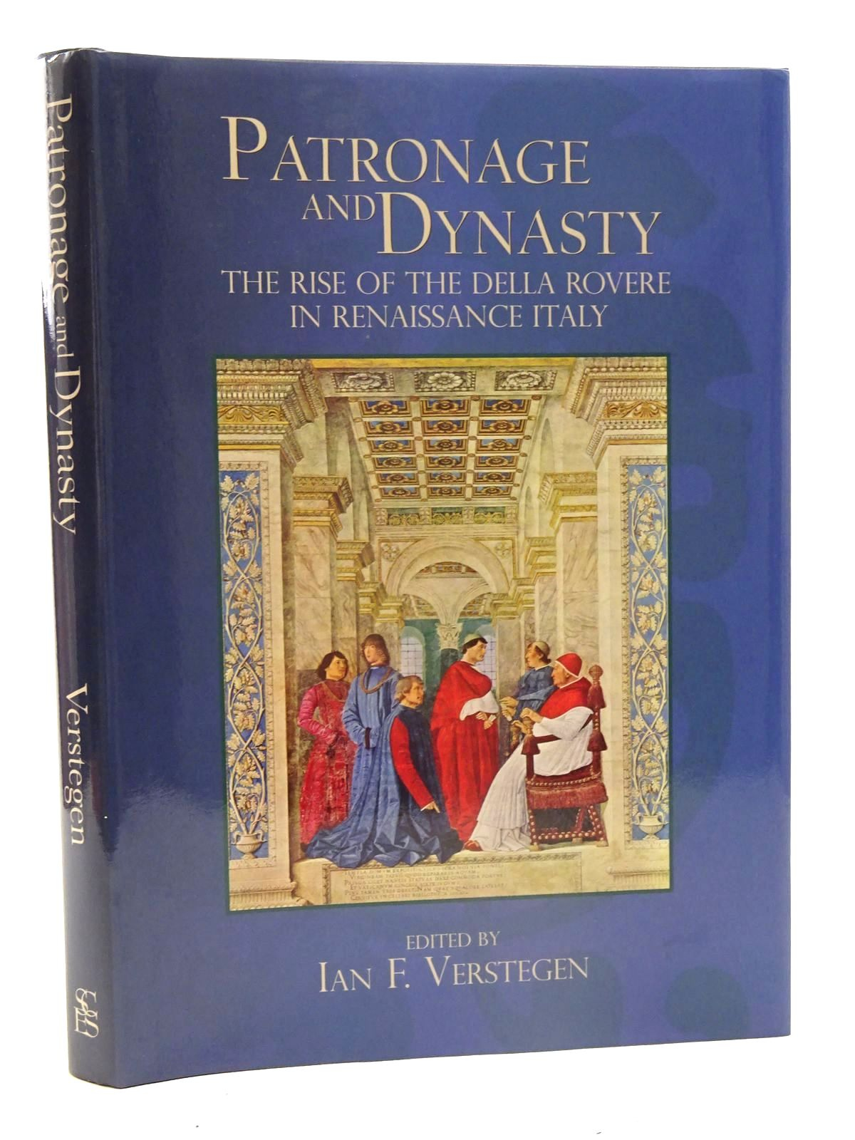 Photo of PATRONAGE AND DYNASTY: THE RISE OF THE DELLA ROVERE IN RENAISSANCE ITALY written by Verstegen, Ian F. published by Truman State University Press (STOCK CODE: 1816204)  for sale by Stella & Rose's Books