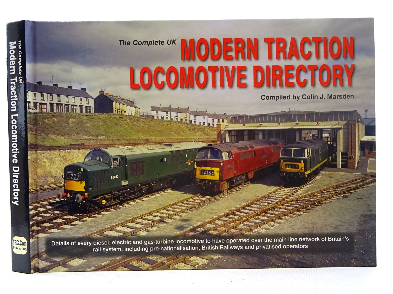 Photo of THE COMPLETE UK MODERN TRACTION LOCOMOTIVE DIRECTORY written by Marsden, Colin J. published by Therailwaycentre.Com Publishing (STOCK CODE: 1816220)  for sale by Stella & Rose's Books