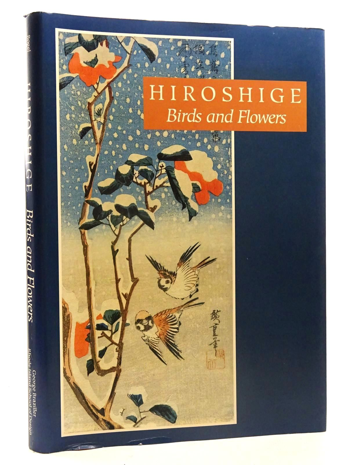 Photo of HIROSHIGE: BIRDS AND FLOWERS written by Bogel, Cynthea J.<br />Goldman, Israel illustrated by Hiroshige, published by George Braziller Inc. (STOCK CODE: 1816222)  for sale by Stella & Rose's Books