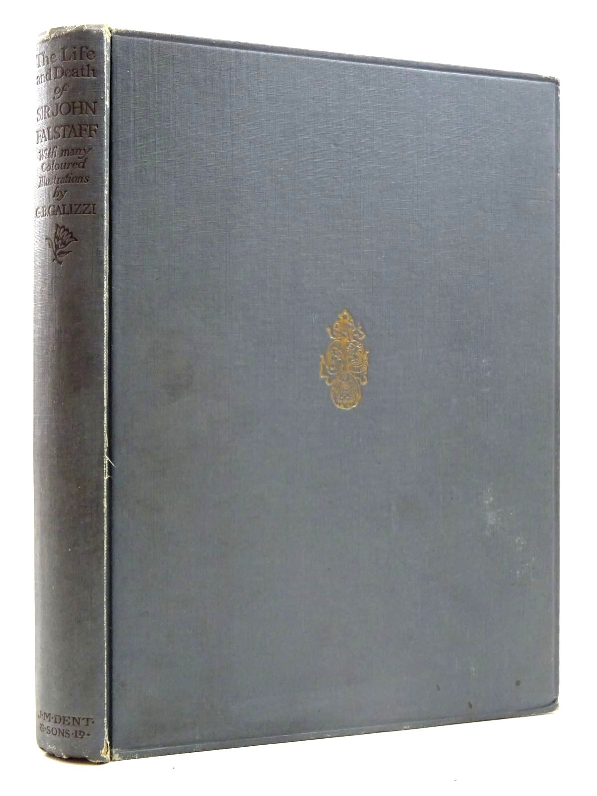 Photo of THE LIFE & DEATH OF SIR JOHN FALSTAFF written by Shakespeare, William<br />Radford, George illustrated by Galizzi, G.B. published by J.M. Dent & Sons Ltd. (STOCK CODE: 1816228)  for sale by Stella & Rose's Books
