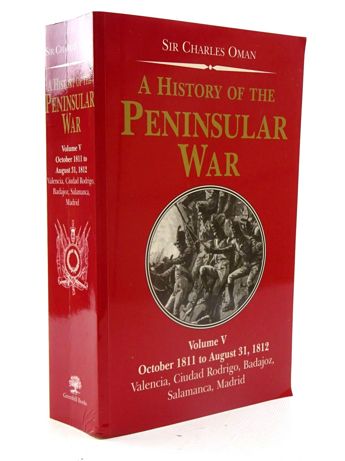 Photo of A HISTORY OF THE PENINSULAR WAR VOLUME V: OCTOBER 1811 TO AUGUST 31, 1812 written by Oman, Sir Charles published by Greenhill Books (STOCK CODE: 1816232)  for sale by Stella & Rose's Books