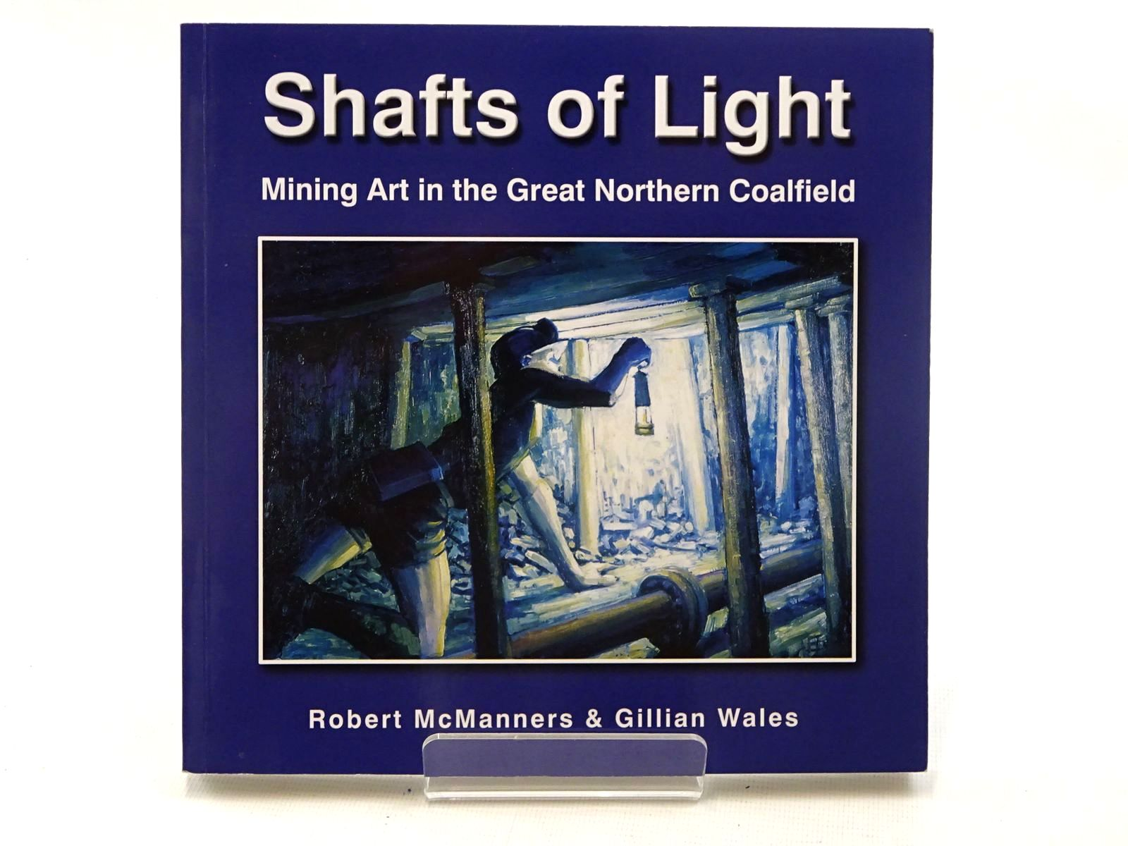 Photo of SHAFTS OF LIGHT: MINING ART IN THE GREAT NORTHERN COALFIELD written by McManners, Robert<br />Wales, Gillian published by Gemini Productions (STOCK CODE: 1816241)  for sale by Stella & Rose's Books