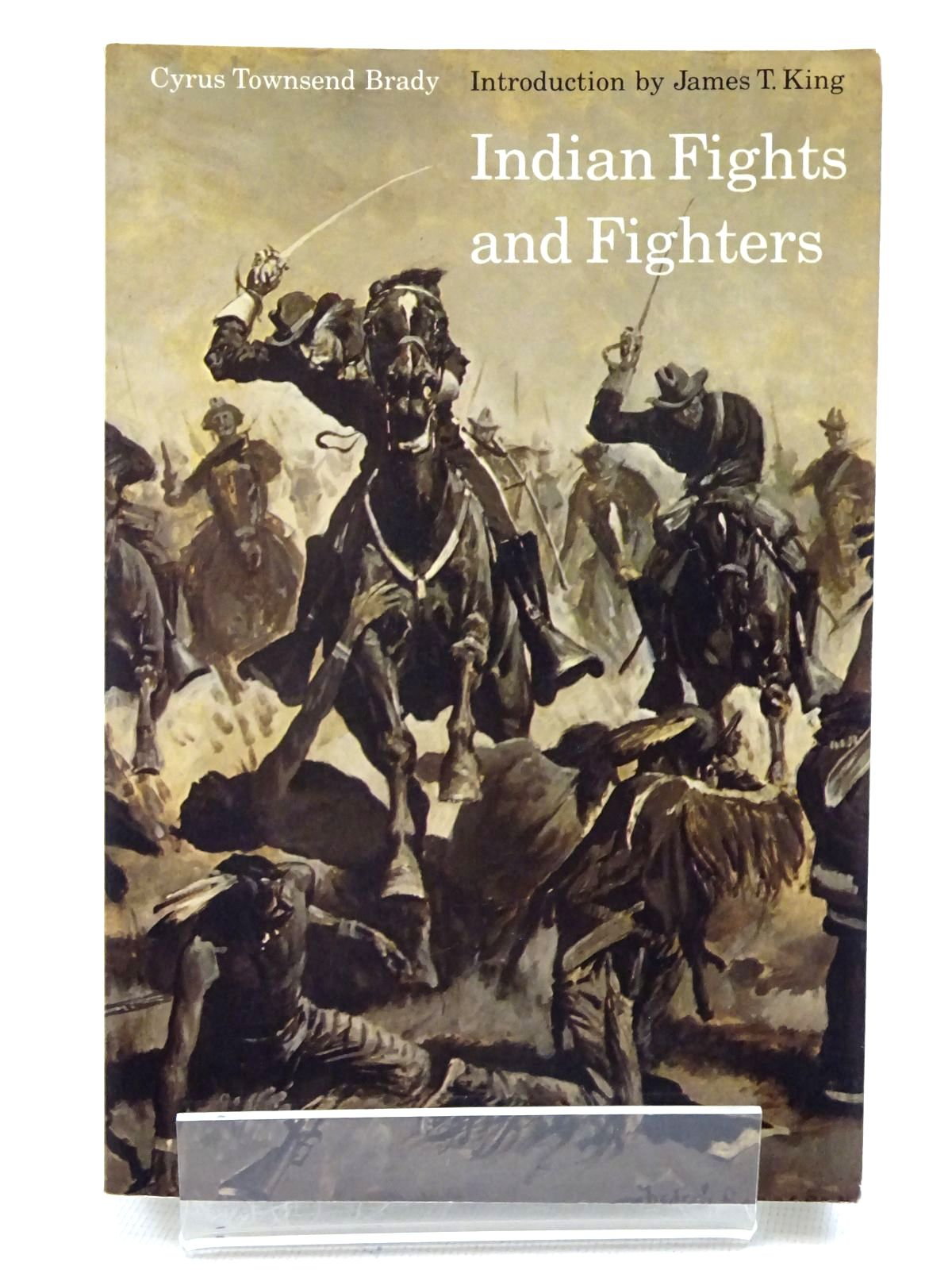 Photo of INDIAN FIGHTS AND FIGHTERS written by Brady, Cyrus Townsend published by University of Nebraska (STOCK CODE: 1816279)  for sale by Stella & Rose's Books