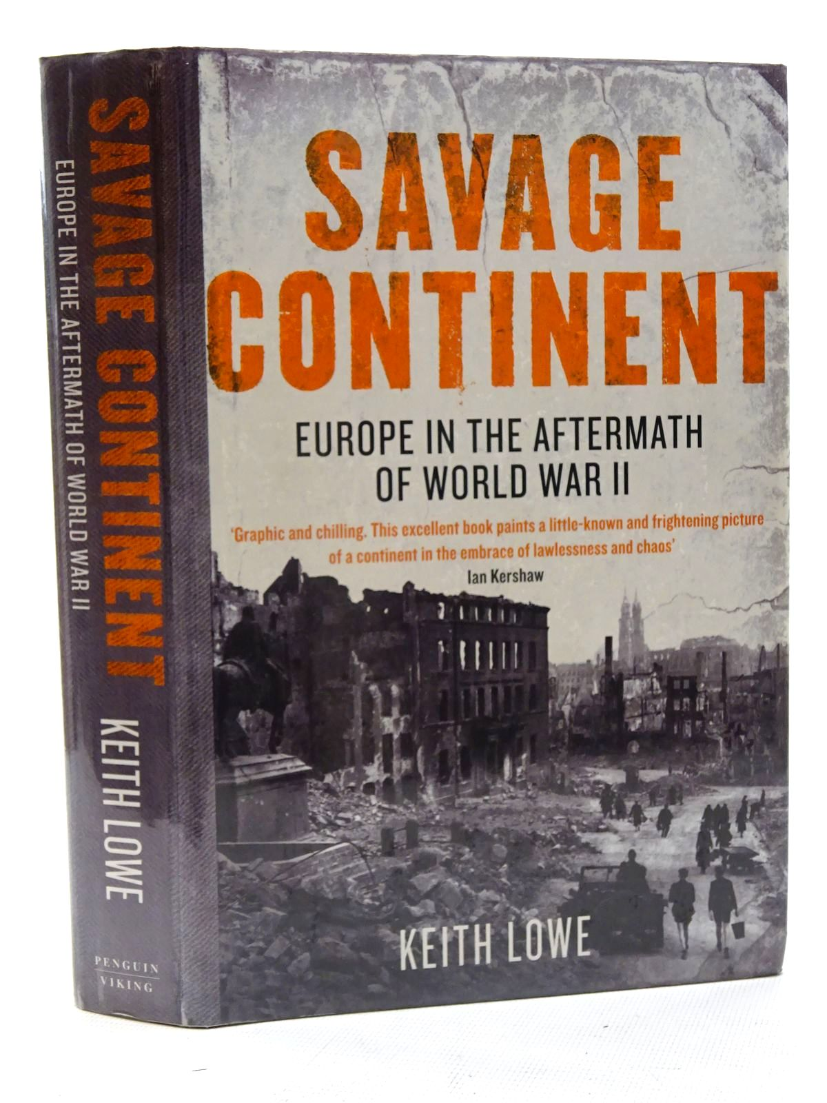 Photo of SAVAGE CONTINENT: EUROPE IN THE AFTERMATH OF WORLD WAR II written by Lowe, Keith published by Viking (STOCK CODE: 1816283)  for sale by Stella & Rose's Books