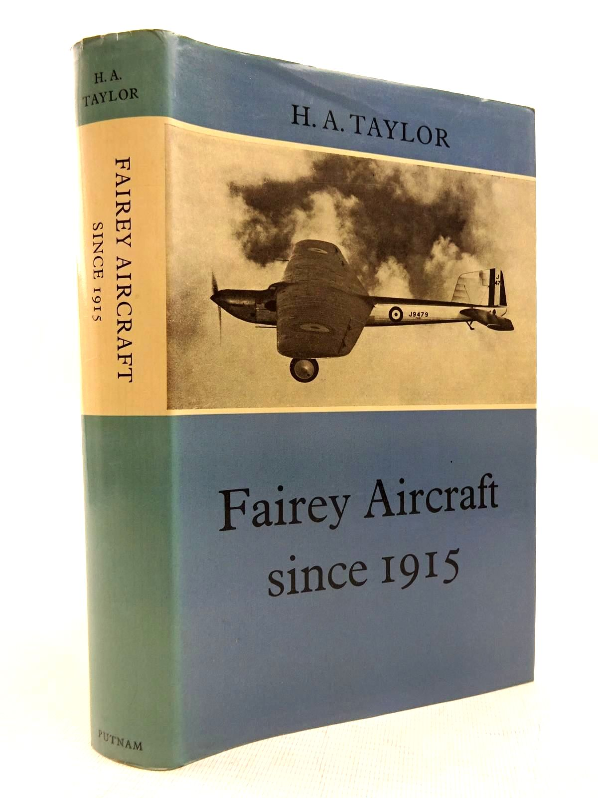 Photo of FAIREY AIRCRAFT SINCE 1915 written by Taylor, H.A. published by Putnam (STOCK CODE: 1816310)  for sale by Stella & Rose's Books