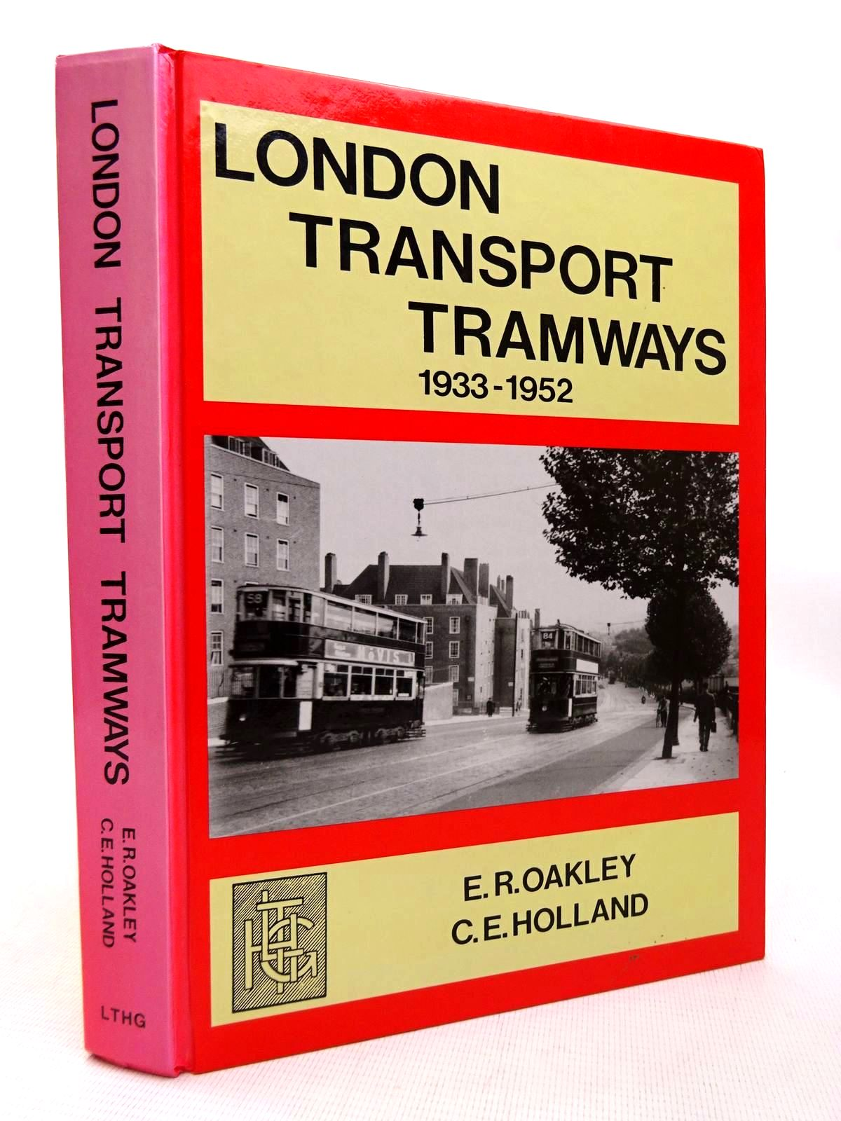 Photo of LONDON TRANSPORT TRAMWAYS 1933-1952 written by Oakley, E.R.<br />Holland, C.E. published by London Tramways History Group (STOCK CODE: 1816366)  for sale by Stella & Rose's Books