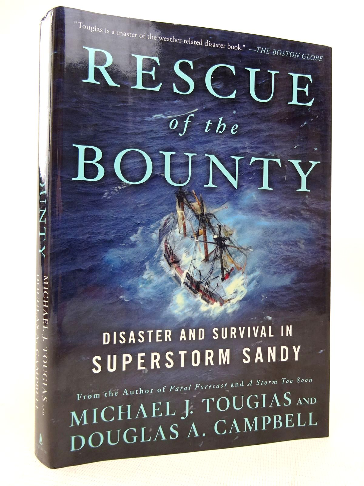 Photo of RESCUE OF THE BOUNTY: DISASTER AND SURVIVAL IN SUPERSTORM SANDY written by Tougias, Michael J.<br />Campbell, Douglas A. published by Scribner (STOCK CODE: 1816379)  for sale by Stella & Rose's Books