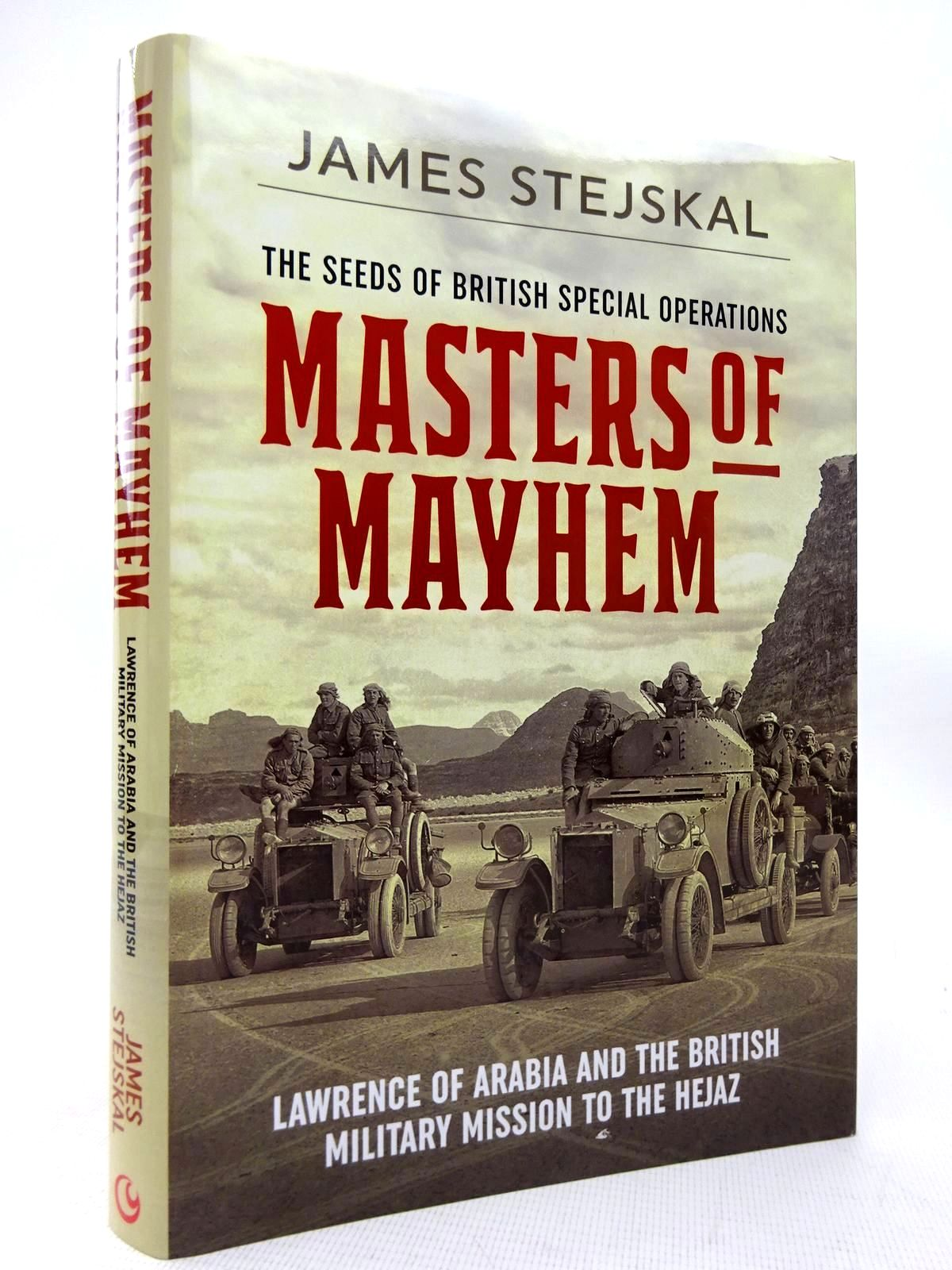 Photo of MASTERS OF MAYHEM: LAWRENCE OF ARABIA AND THE BRITISH MILITARY MISSION TO THE HEJAZ written by Stejskal, James published by Casemate (STOCK CODE: 1816380)  for sale by Stella & Rose's Books