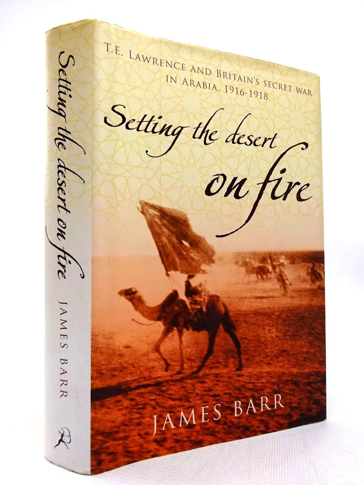 Photo of SETTING THE DESERT ON FIRE written by Barr, James published by Bloomsbury (STOCK CODE: 1816384)  for sale by Stella & Rose's Books