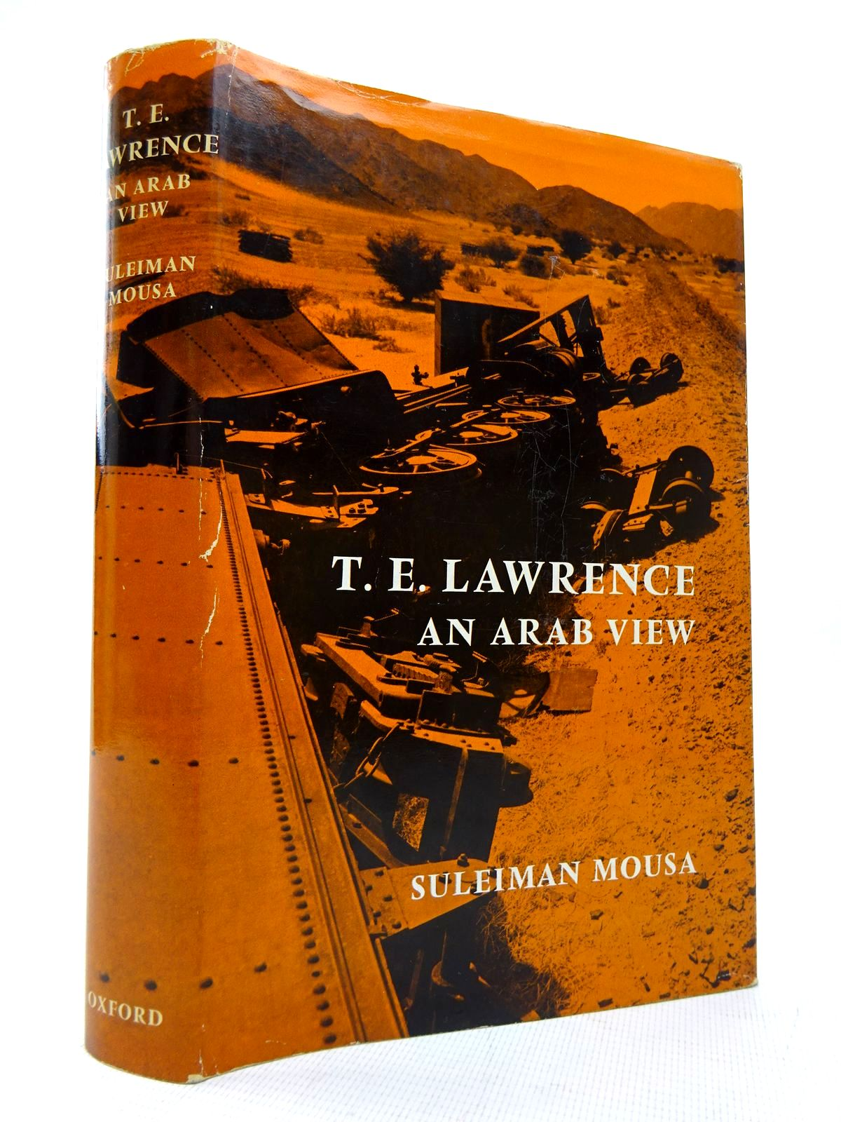 Photo of T.E. LAWRENCE AN ARAB VIEW written by Mousa, Suleiman published by Oxford University Press (STOCK CODE: 1816386)  for sale by Stella & Rose's Books