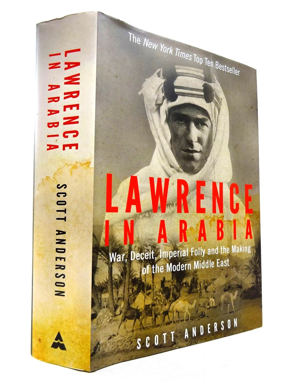Photo of LAWRENCE IN ARABIA: WAR, DECEIT, IMPERIAL FOLLY AND THE MAKING OF THE MODERN MIDDLE EAST written by Anderson, Scott published by Atlantic Books (STOCK CODE: 1816393)  for sale by Stella & Rose's Books
