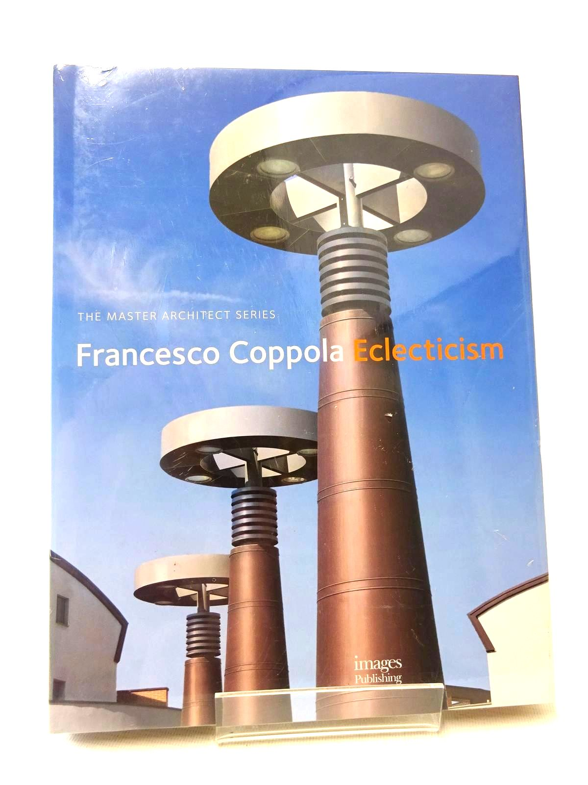 Photo of FRANCESCO COPPOLA: ECLECTICISM written by Coppola, Francesco published by Images Publishing (STOCK CODE: 1816397)  for sale by Stella & Rose's Books