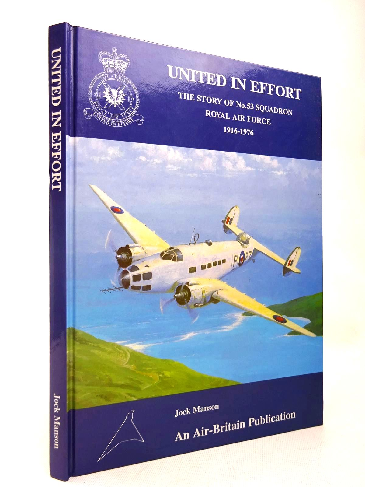 Photo of UNITED IN EFFORT: THE STORY OF No.53 SQUADRON ROYAL AIR FORCE 1916-1976 written by Manson, Jock published by Air Britain (STOCK CODE: 1816438)  for sale by Stella & Rose's Books