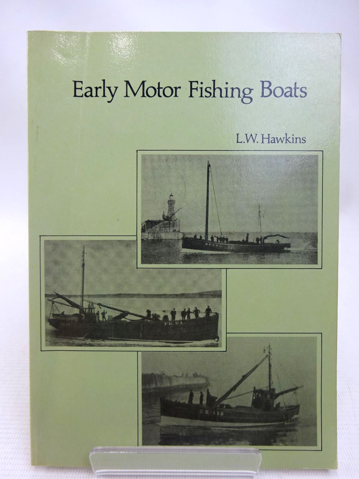 Photo of EARLY MOTOR FISHING BOATS written by Hawkins, L.W. published by L.W. Hawkins (STOCK CODE: 1816471)  for sale by Stella & Rose's Books