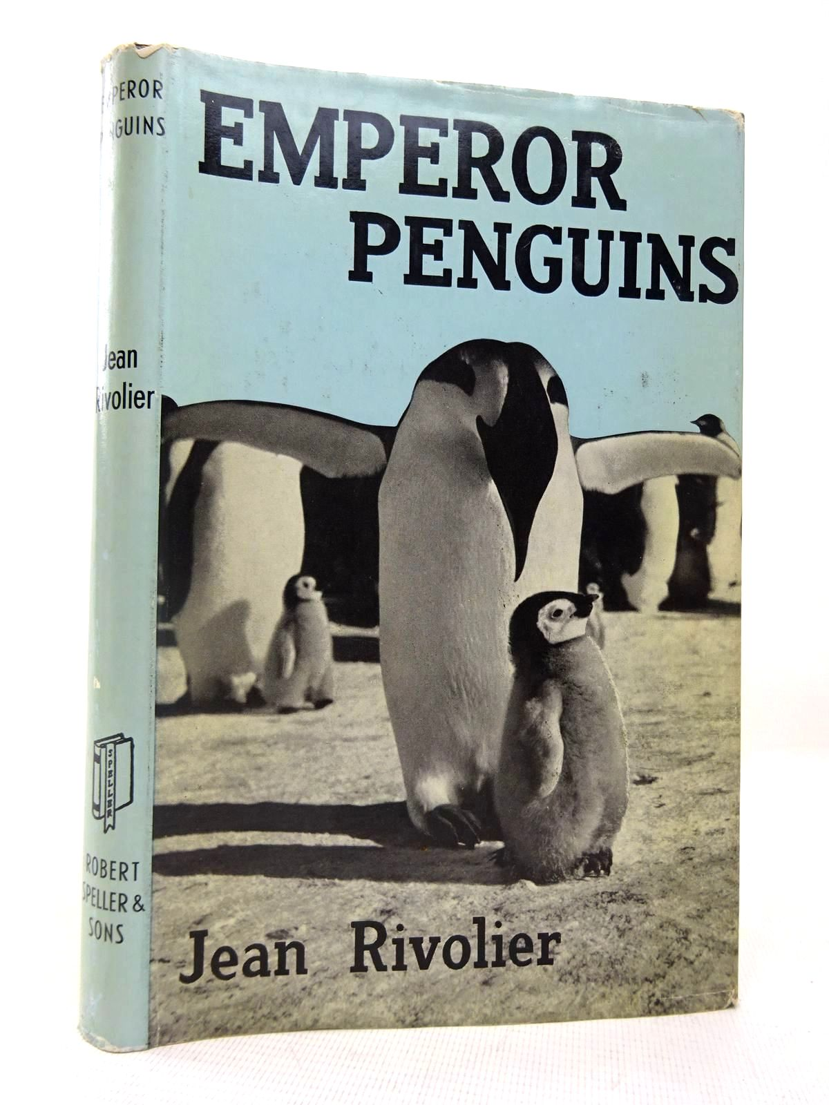 Photo of EMPEROR PENGUINS written by Rivolier, Jean published by Robert Speller & Sons (STOCK CODE: 1816491)  for sale by Stella & Rose's Books