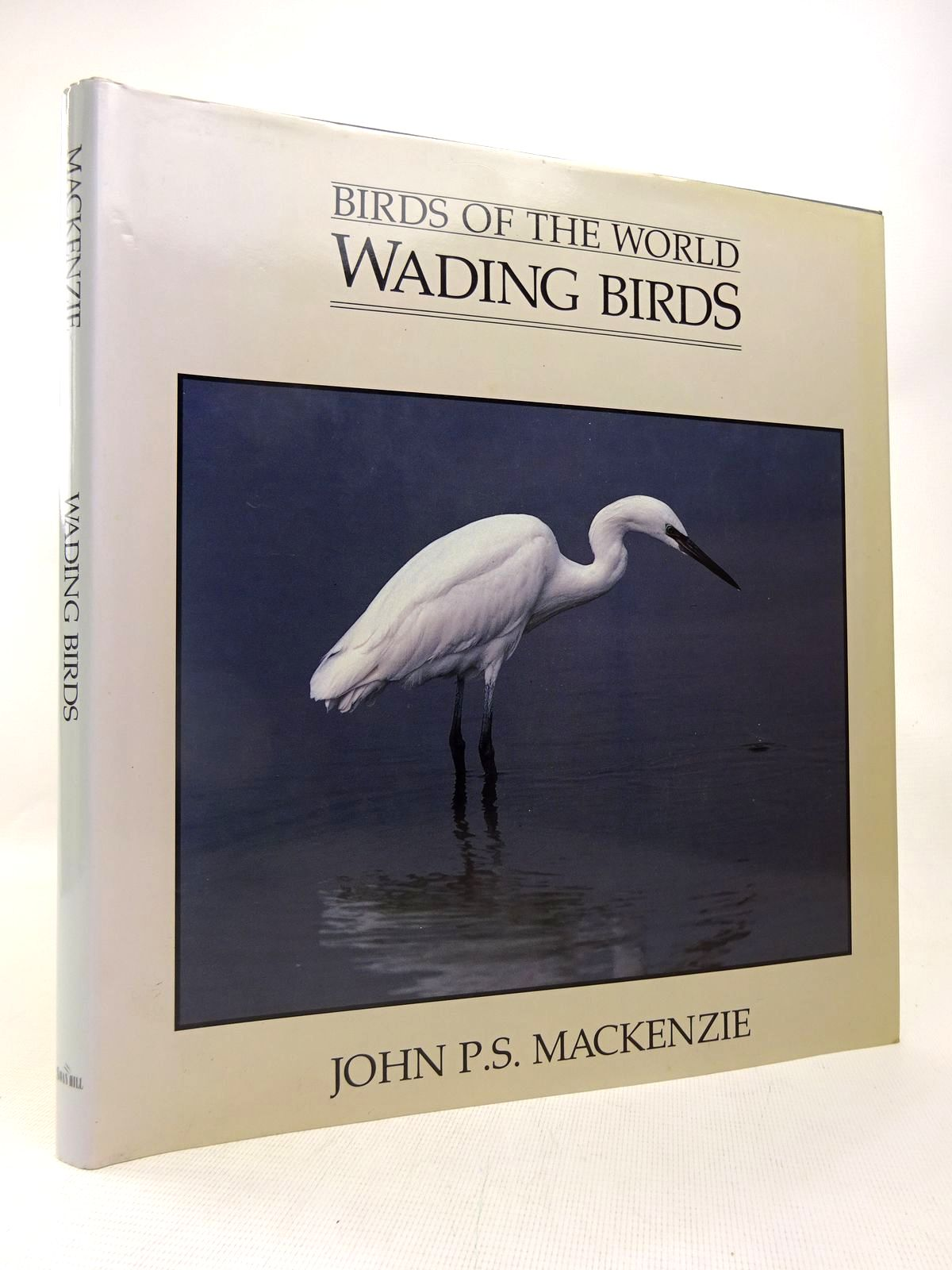 Photo of BIRDS OF THE WORLD: WADING BIRDS written by Mackenzie, John P.S. published by Swan Hill Press (STOCK CODE: 1816542)  for sale by Stella & Rose's Books