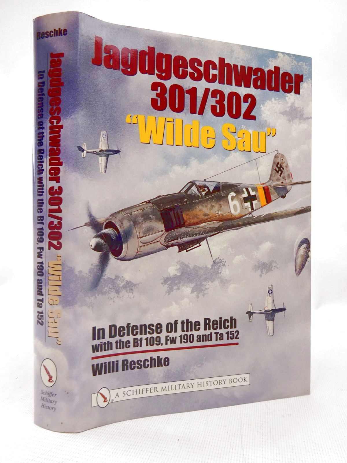 Photo of JAGDGESCHWADER 301/302 'WILDE SAU' written by Reschke, Willi published by Schiffer Military History (STOCK CODE: 1816554)  for sale by Stella & Rose's Books