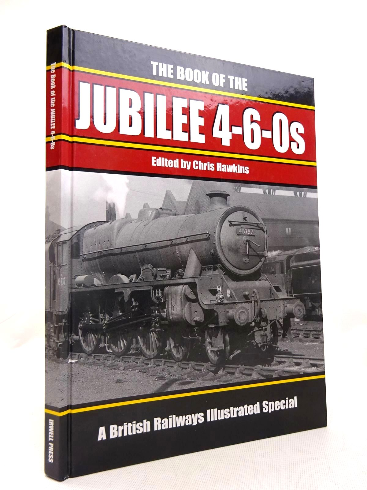 Photo of THE BOOK OF THE JUBILEE 4-6-0S written by Hawkins, Chris published by Irwell Press (STOCK CODE: 1816559)  for sale by Stella & Rose's Books