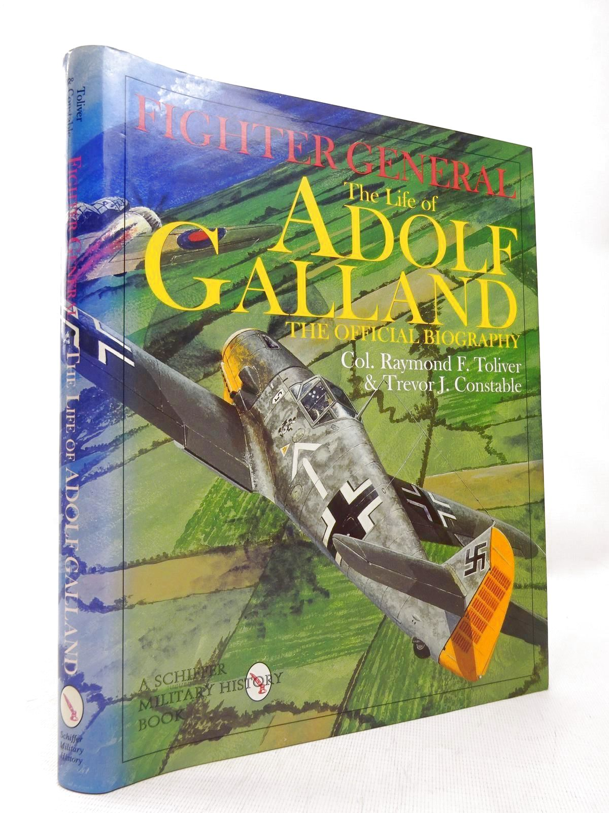 Photo of FIGHTER GENERAL: THE LIFE OF ADOLF GALLAND THE OFFICIAL BIOGRAPHY written by Toliver, Raymond F.<br />Constable, Trevor J. published by Schiffer Military History (STOCK CODE: 1816564)  for sale by Stella & Rose's Books