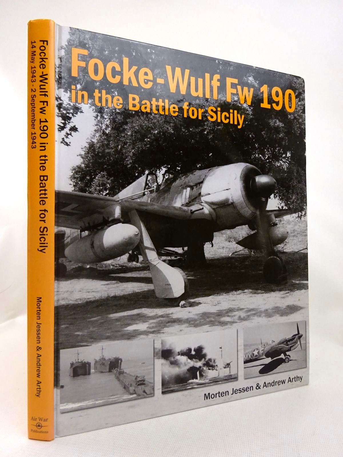 Photo of FOCKE-WULF FW 190 IN THE BATTLE FOR SICILY written by Jessen, Morten<br />Arthy, Andrew published by Air War Publications (STOCK CODE: 1816575)  for sale by Stella & Rose's Books