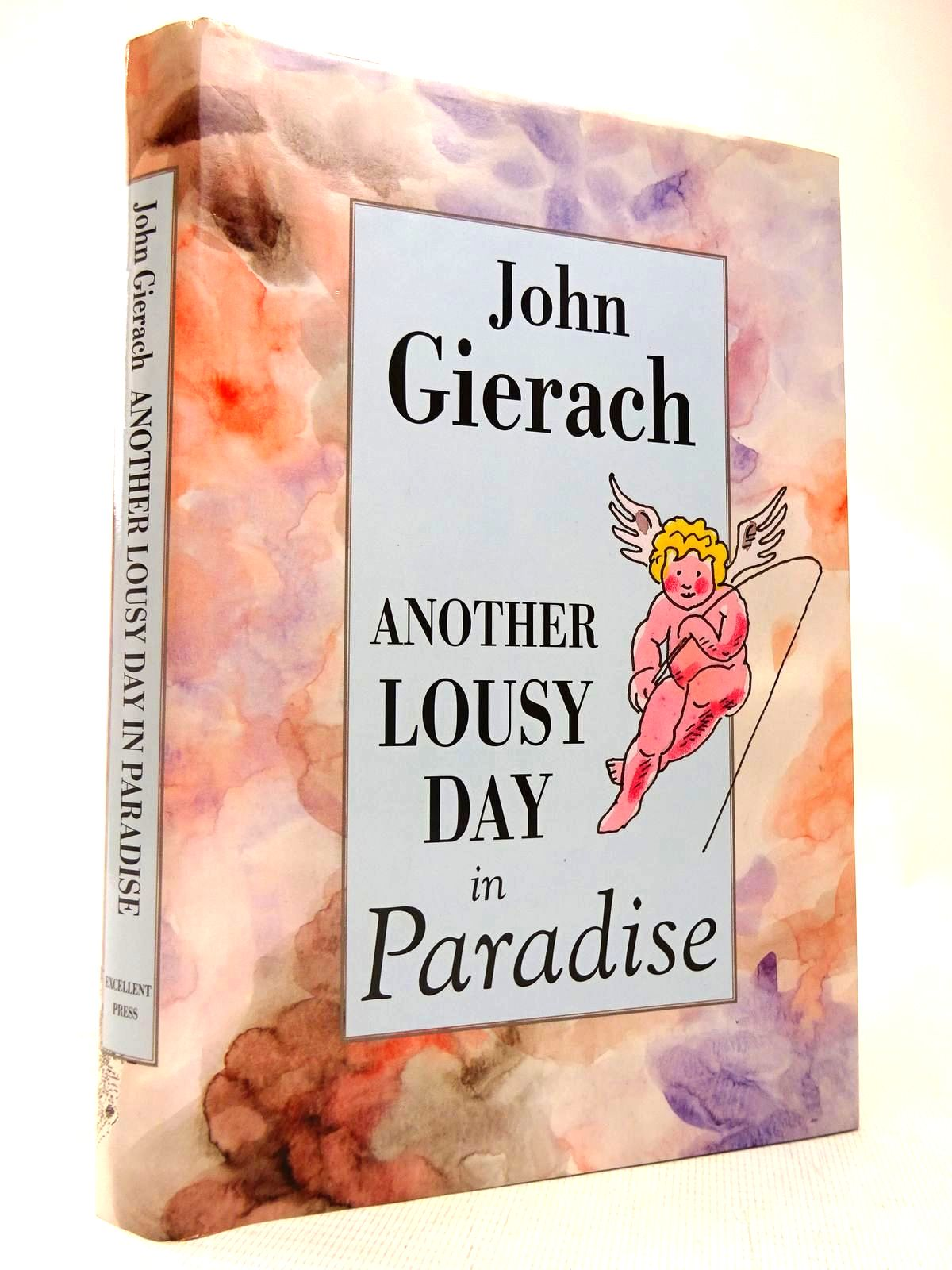Photo of ANOTHER LOUSY DAY IN PARADISE written by Gierach, John illustrated by Wolff, Glenn published by Excellent Press (STOCK CODE: 1816599)  for sale by Stella & Rose's Books