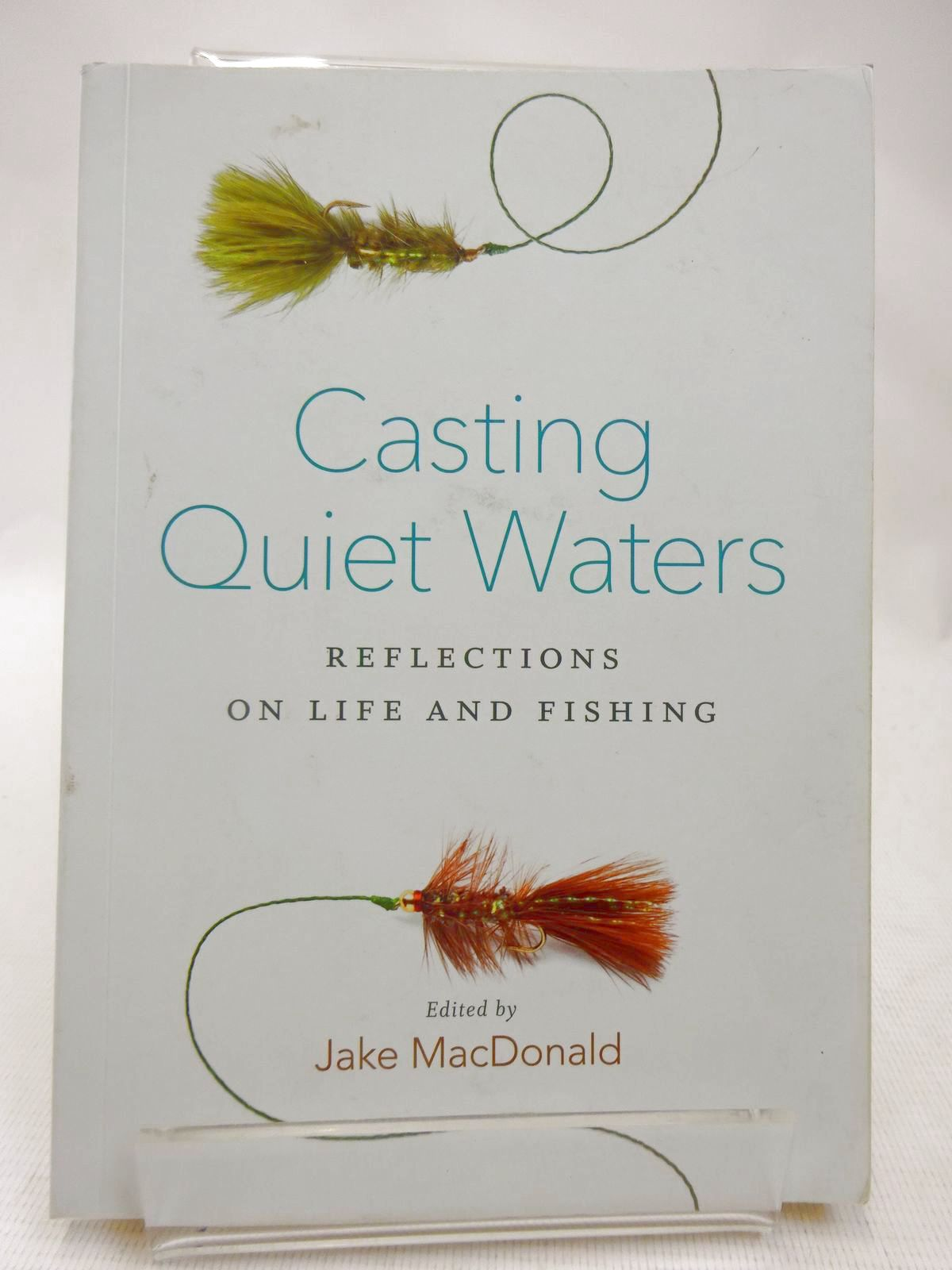 Photo of CASTING QUIET WATERS: REFLECTIONS ON LIFE AND FISHING written by Macdonald, Jake published by Greystone Books (STOCK CODE: 1816603)  for sale by Stella & Rose's Books