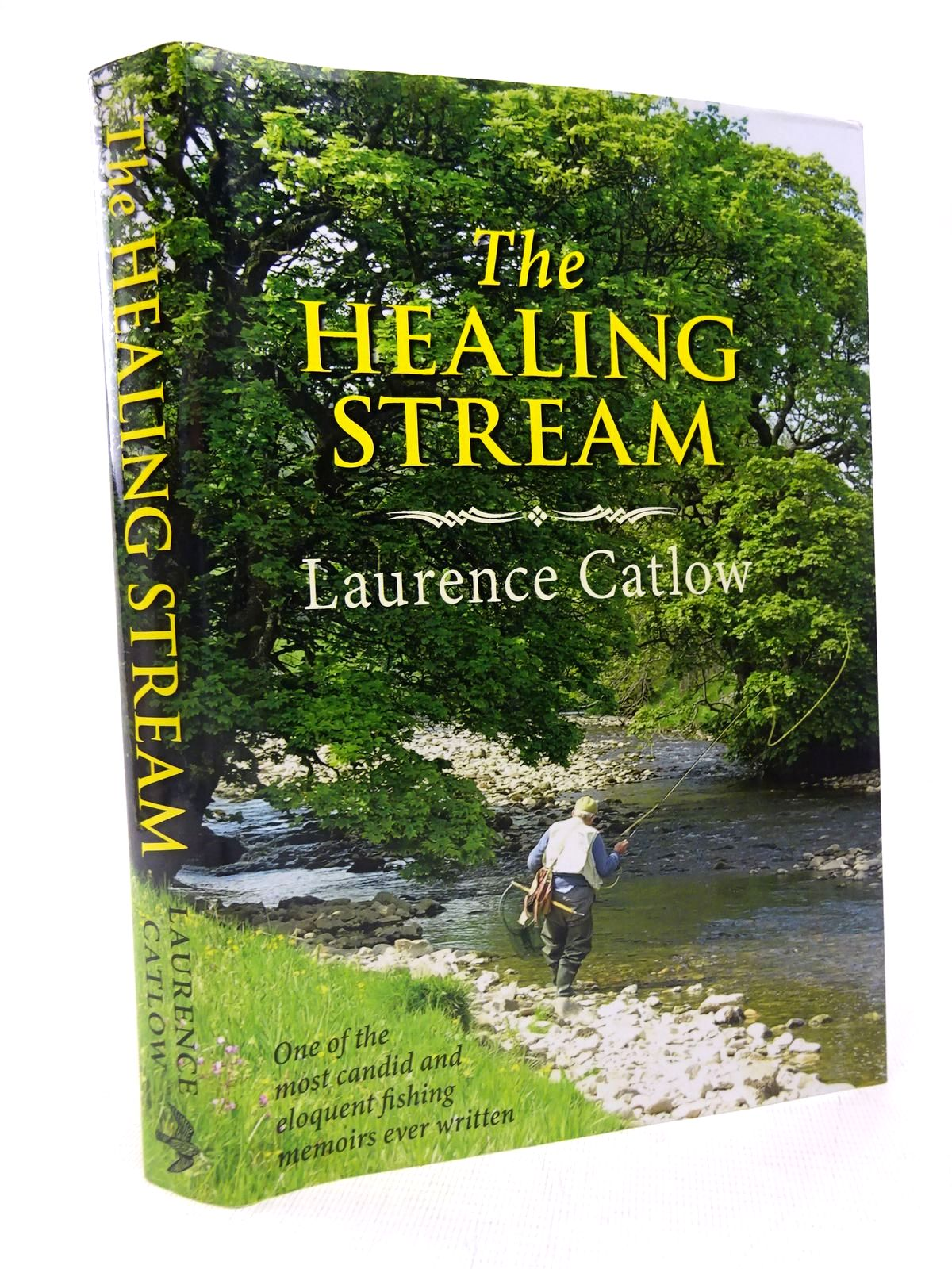 Photo of THE HEALING STREAM written by Catlow, Laurence published by Merlin Unwin Books (STOCK CODE: 1816645)  for sale by Stella & Rose's Books
