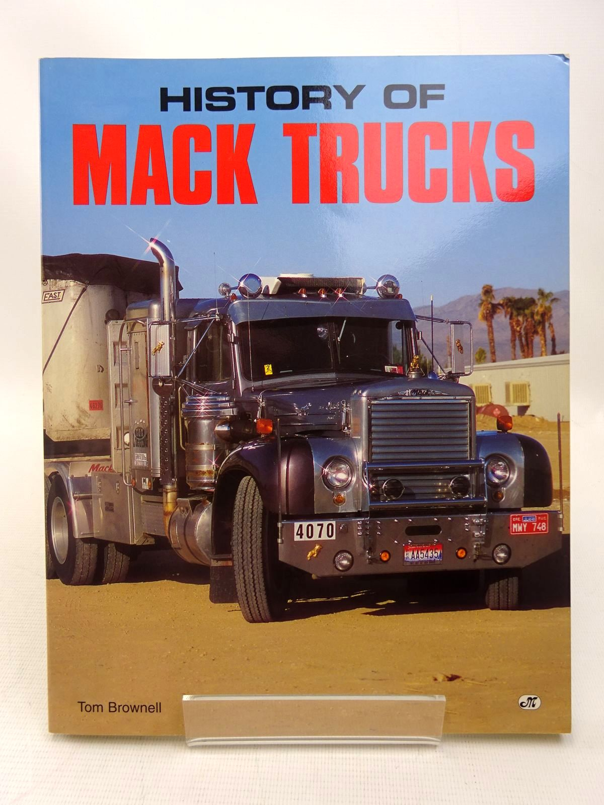 Photo of HISTORY OF MACK TRUCKS written by Brownell, Tom published by Motorbooks International (STOCK CODE: 1816696)  for sale by Stella & Rose's Books