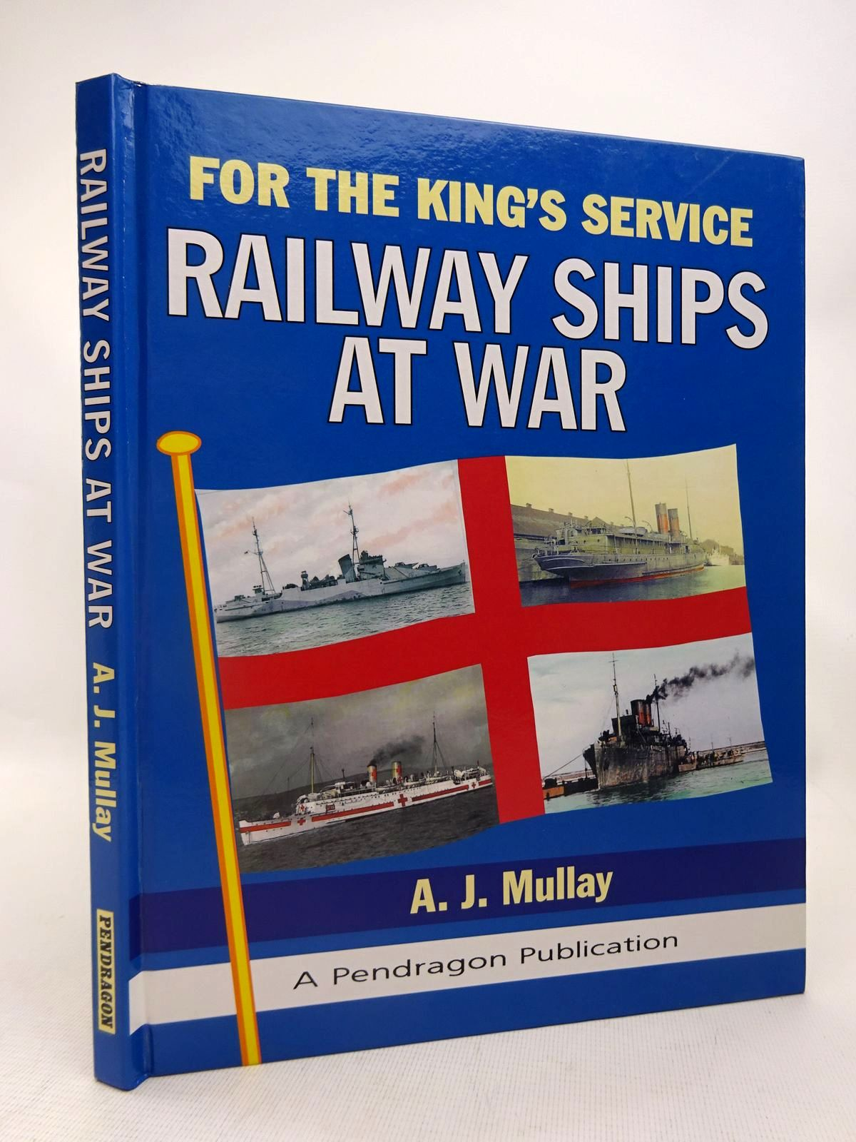Photo of FOR THE KING'S SERVICE RAILWAY SHIPS AT WAR written by Mullay, A.J. published by Pendragon Publishing (STOCK CODE: 1816697)  for sale by Stella & Rose's Books