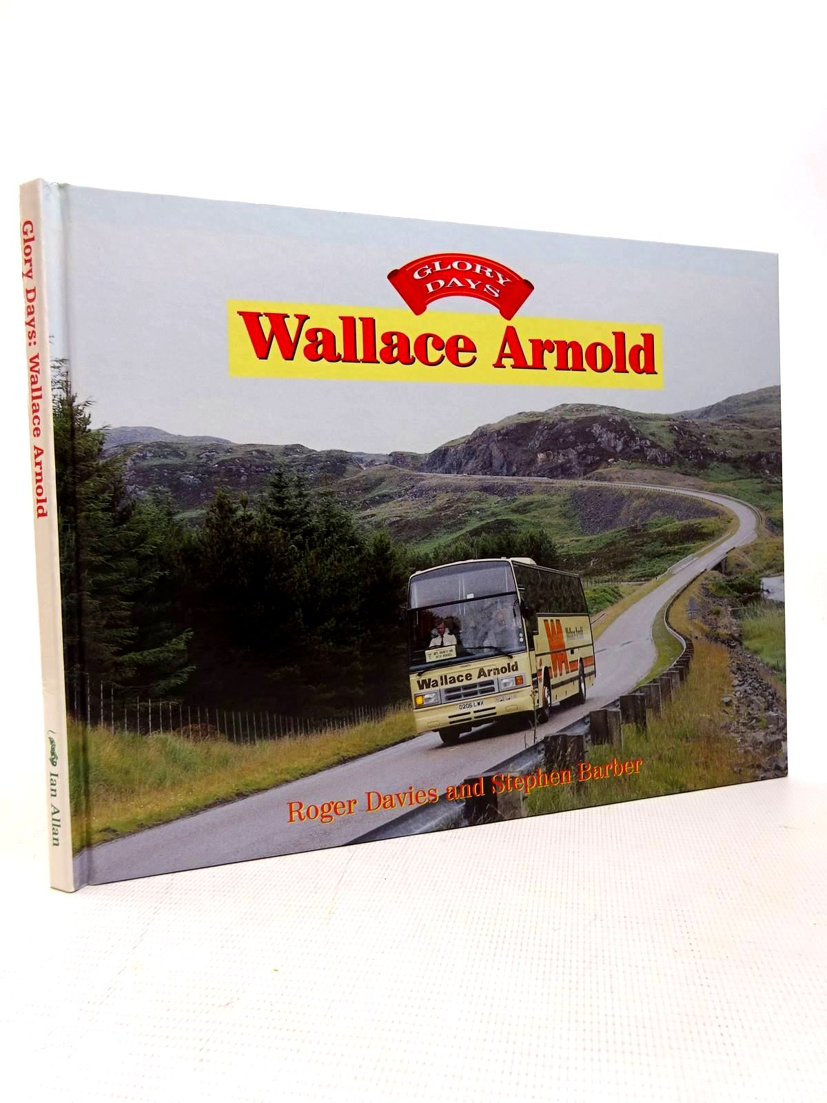 Photo of GLORY DAYS: WALLACE ARNOLD written by Davies, Roger<br />Barber, Stephen published by Ian Allan (STOCK CODE: 1816726)  for sale by Stella & Rose's Books