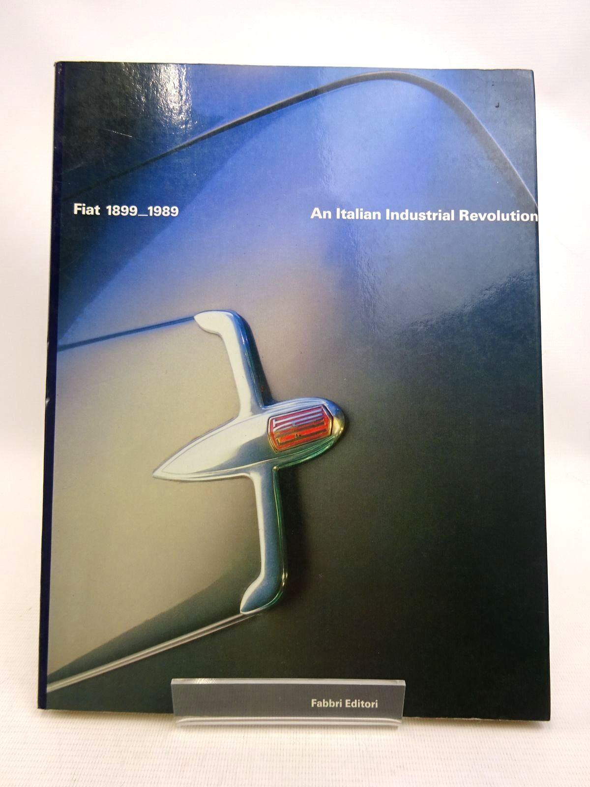 Photo of FIAT 1899-1989 AN ITALIAN INDUSTRIAL REVOLUTION published by Fabbri Editori (STOCK CODE: 1816776)  for sale by Stella & Rose's Books