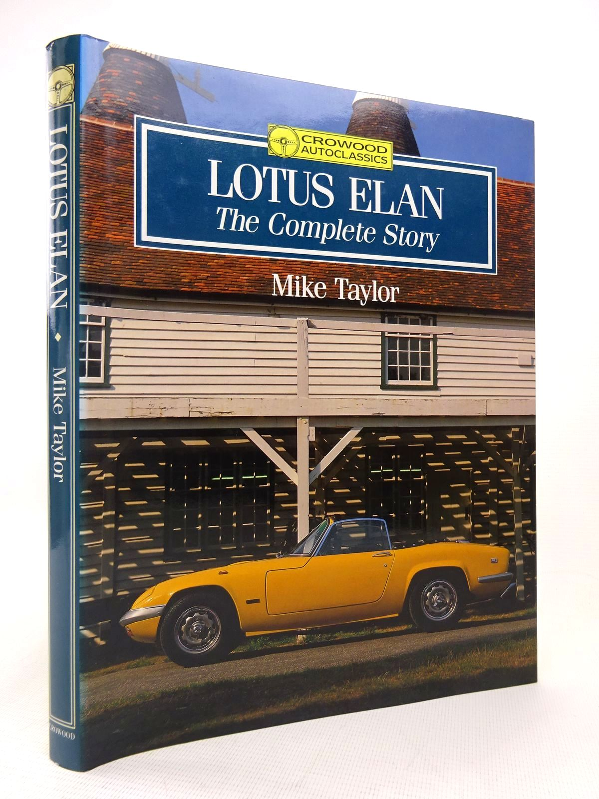 Photo of LOTUS ELAN THE COMPLETE STORY written by Taylor, Mike published by The Crowood Press (STOCK CODE: 1816790)  for sale by Stella & Rose's Books
