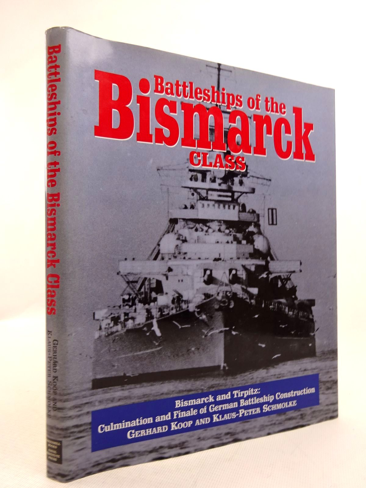 Photo of BATTLESHIPS OF THE BISMARCK CLASS written by Koop, Gerhard<br />Schmolke, Klaus-Peter published by Greenhill Books (STOCK CODE: 1816832)  for sale by Stella & Rose's Books