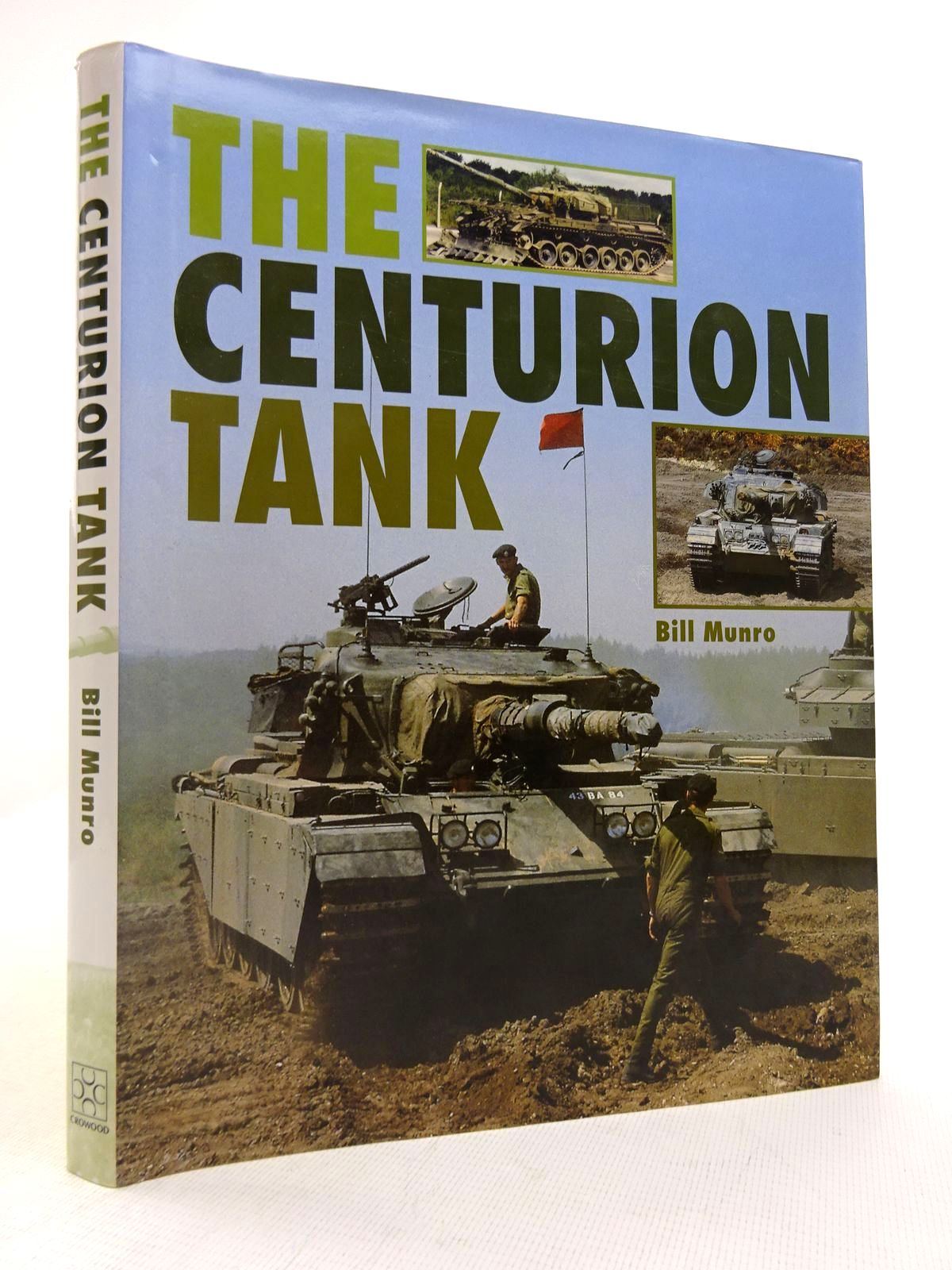 Photo of THE CENTURION TANK written by Munro, Bill published by The Crowood Press (STOCK CODE: 1816838)  for sale by Stella & Rose's Books