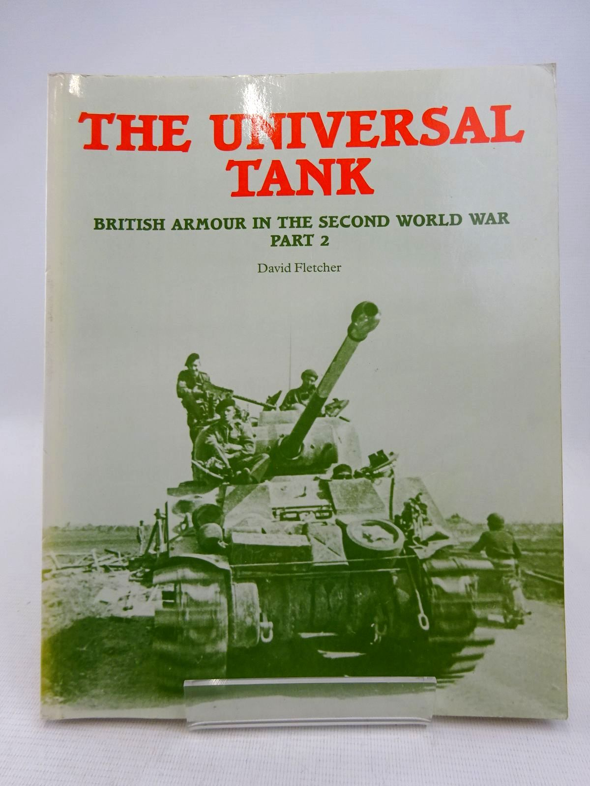 Photo of THE UNIVERSAL TANK BRITISH ARMOUR IN THE SECOND WORLD WAR PART 2 written by Fletcher, David published by HMSO (STOCK CODE: 1816878)  for sale by Stella & Rose's Books