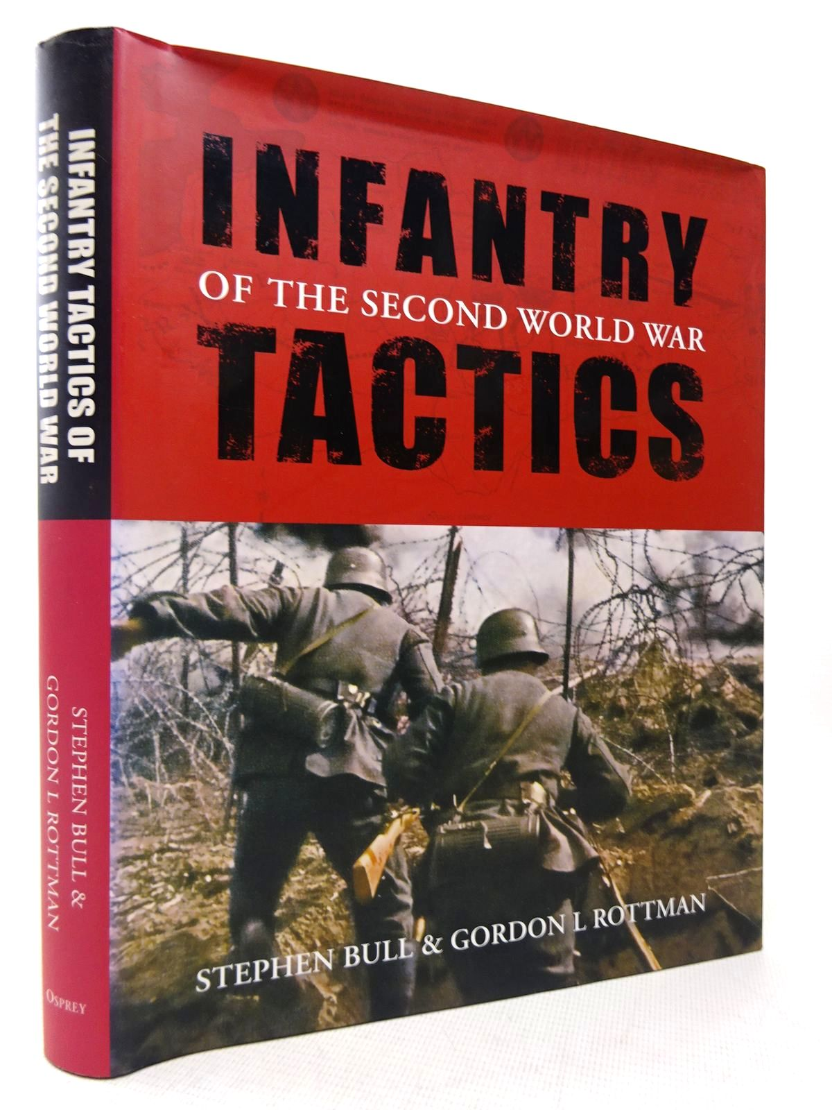 Photo of INFANTRY OF THE SECOND WORLD WAR TACTICS written by Bull, Stephen<br />Rottman, Gordon published by Osprey Publishing (STOCK CODE: 1816914)  for sale by Stella & Rose's Books