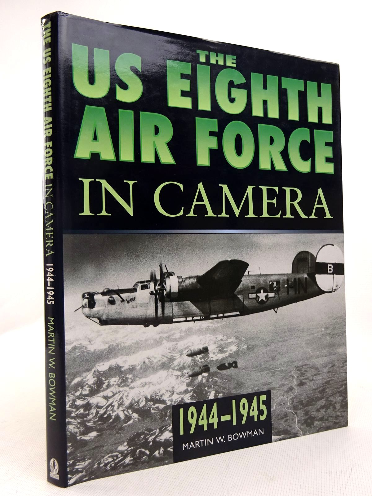 Photo of THE US 8TH AIR FORCE IN CAMERA 1944-1945 written by Bowman, Martin W. published by Sutton Publishing (STOCK CODE: 1816919)  for sale by Stella & Rose's Books