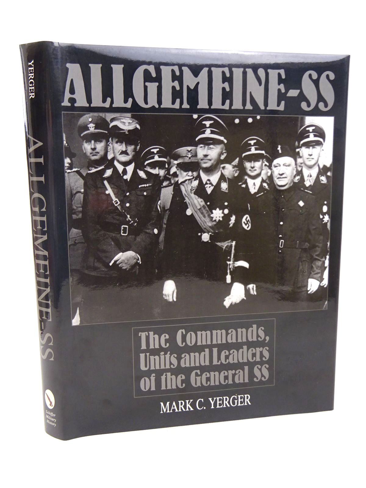 Photo of ALLGEMEINE-SS: THE COMMANDS, UNITS AND LEADERS OF THE GENERAL-SS written by Yerger, Mark C. published by Schiffer Military History (STOCK CODE: 1816923)  for sale by Stella & Rose's Books
