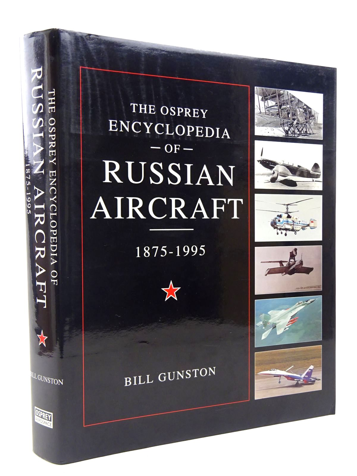 Photo of THE OSPREY ENCYCLOPEDIA OF RUSSIAN AIRCRAFT 1875-1995 written by Gunston, Bill published by Osprey Aerospace (STOCK CODE: 1816942)  for sale by Stella & Rose's Books