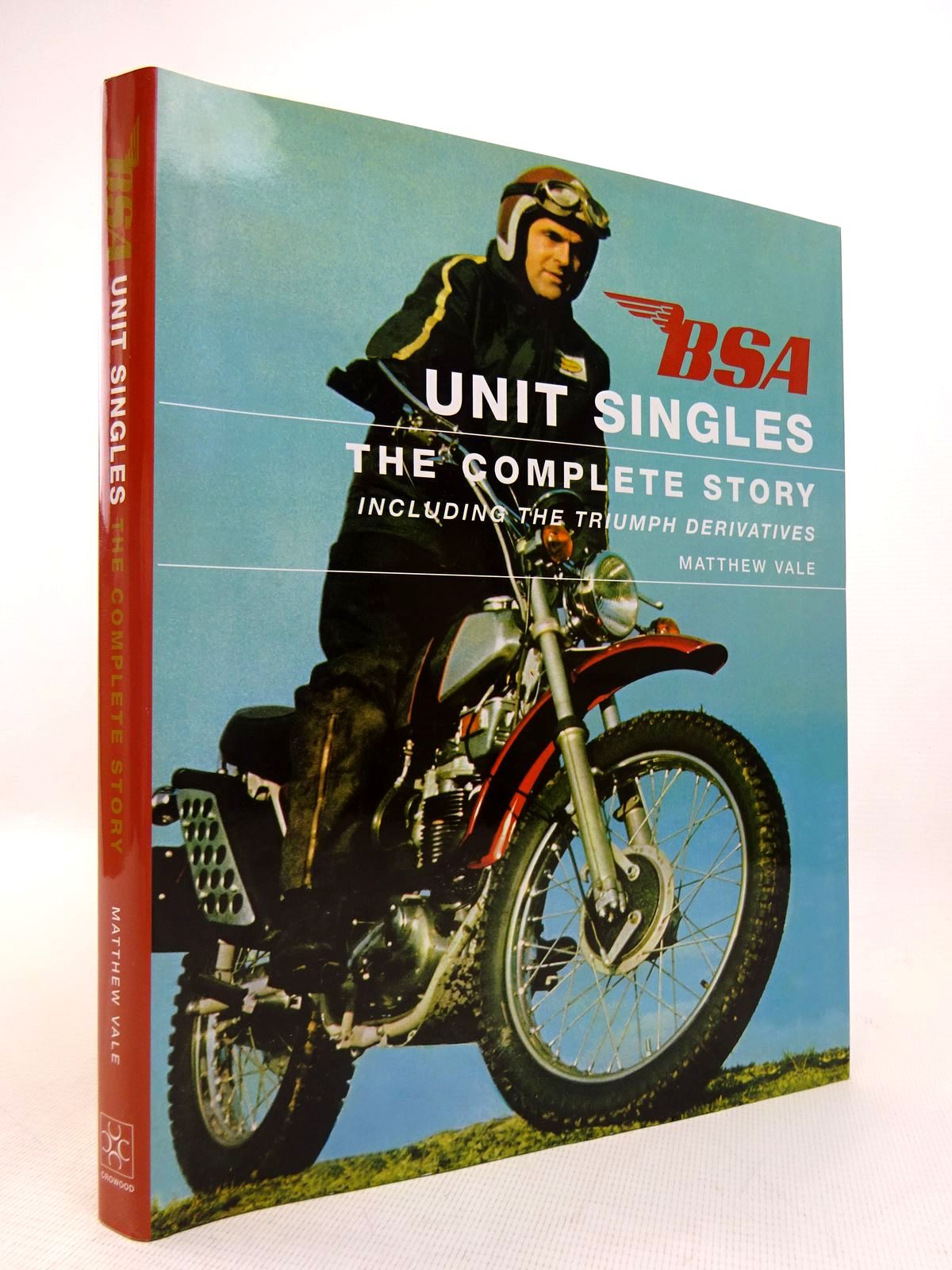 Photo of BSA UNIT SINGLES: THE COMPLETE STORY INCLUDING THE TRIUMPH DERIVATIVES written by Vale, Matthew published by The Crowood Press (STOCK CODE: 1816973)  for sale by Stella & Rose's Books