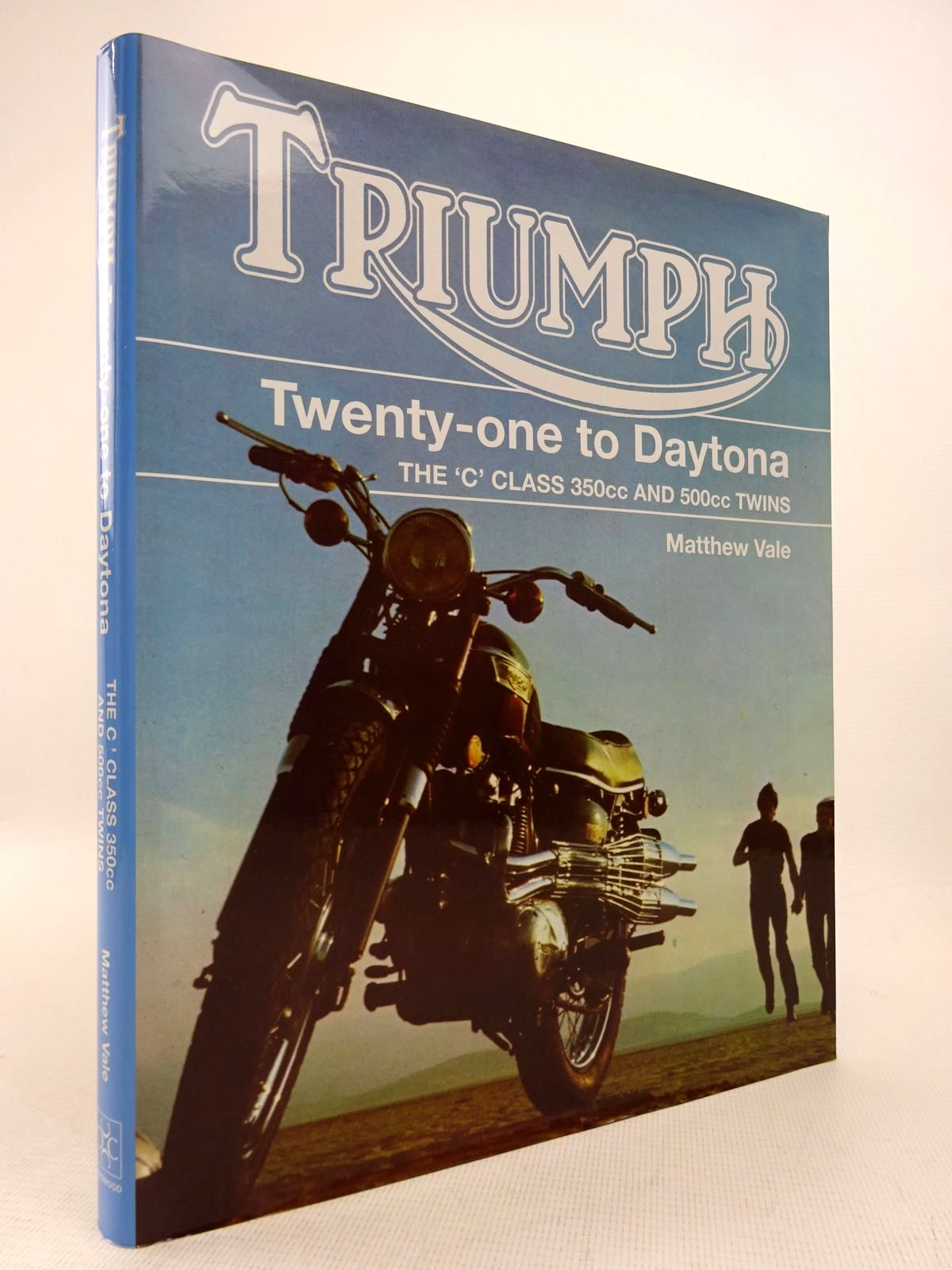 Photo of TRIUMPH TWENTY-ONE TO DAYTONA: THE 'C' CLASS 350CC AND 500CC TWINS written by Vale, Matthew published by The Crowood Press (STOCK CODE: 1816975)  for sale by Stella & Rose's Books
