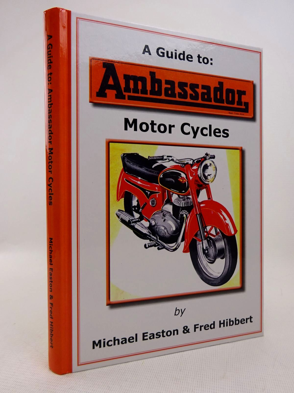 Photo of A GUIDE TO: AMBASSADOR MOTOR CYCLES written by Easton, Michael<br />Hibbert, Fred published by Michael Easton & Fred Hibbert (STOCK CODE: 1816978)  for sale by Stella & Rose's Books