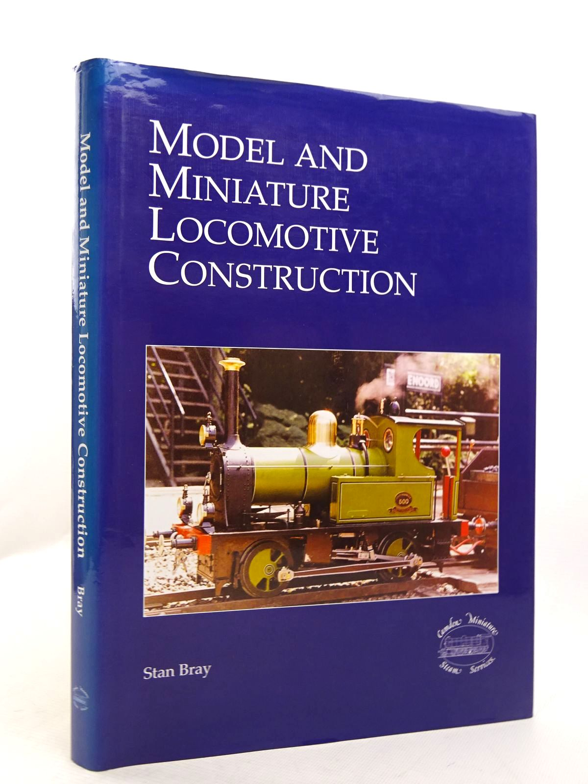 Photo of MODEL AND MINIATURE LOCOMOTIVE CONSTRUCTION written by Bray, Stan published by Camden Miniature Steam Services (STOCK CODE: 1817003)  for sale by Stella & Rose's Books