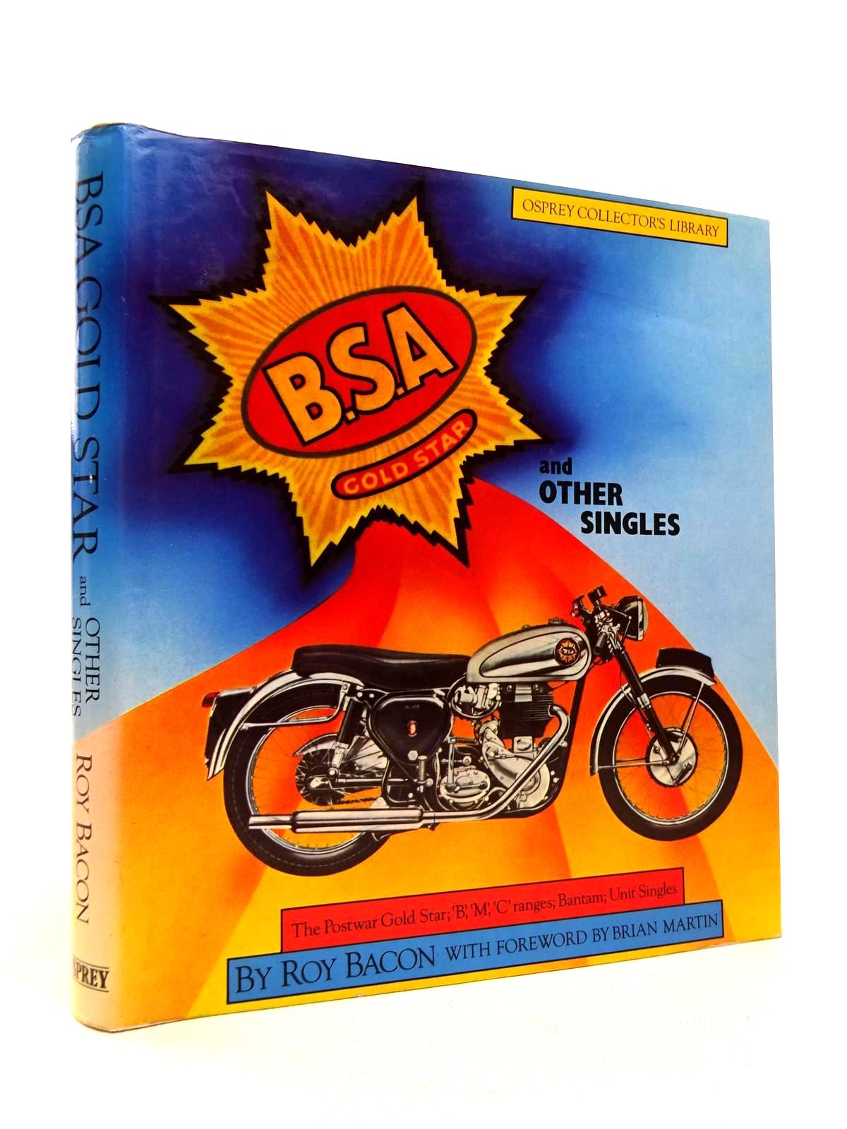 Photo of BSA GOLD STAR AND OTHER SINGLES written by Bacon, Roy published by Osprey Publishing (STOCK CODE: 1817007)  for sale by Stella & Rose's Books