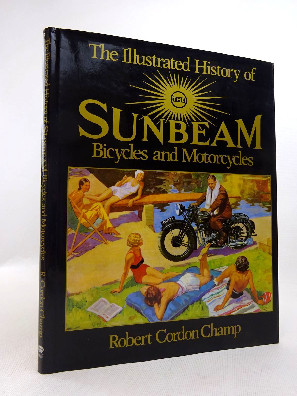 Photo of THE ILLUSTRATED HISTORY OF THE SUNBEAM BICYCLES AND MOTORCYCLES written by Champ, Robert Cordon published by Haynes Publishing Group, Foulis (STOCK CODE: 1817017)  for sale by Stella & Rose's Books
